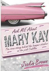 Ask ME About Mary Kay: One of Mary Kay's First Consultants Reveals the Dirt!