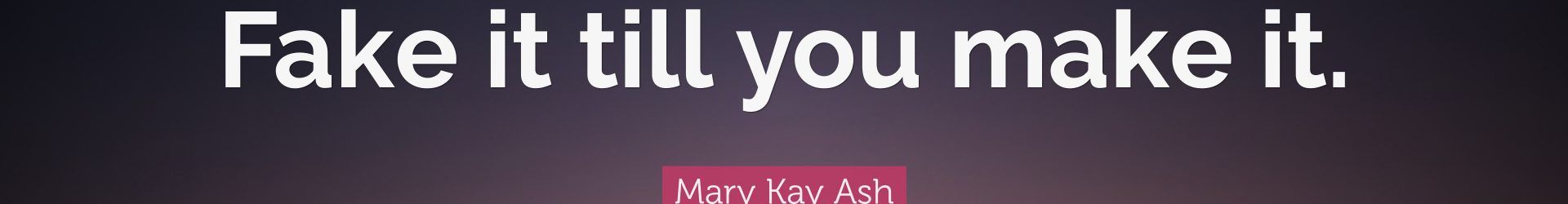 Fake it Till You Make It in Mary Kay